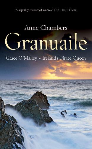 Granuaile: Grace O'Malley - Ireland's Pirate Queen (Paperback)