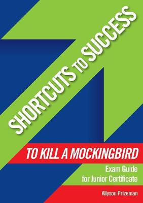 Shortcuts to Success: Notes on To Kill a Mockingbird - Shortcuts to Success (Paperback)