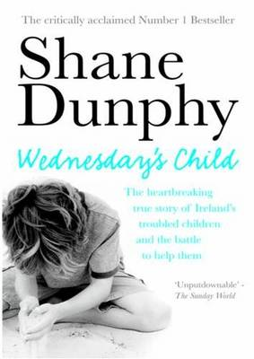 Wednesday's Child: One year in the life of an Irish child protection worker (Paperback)