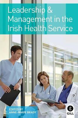 Leadership & Management in the Irish Health Service (Paperback)