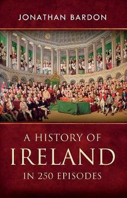 A History of Ireland in 250 Episodes (Paperback)