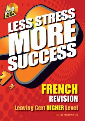 FRENCH Revision Leaving Cert Higher Level - Less Stress More Success (Paperback)