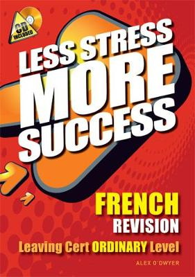 FRENCH Revision Leaving Cert Ordinary Level - Less Stress More Success (Paperback)
