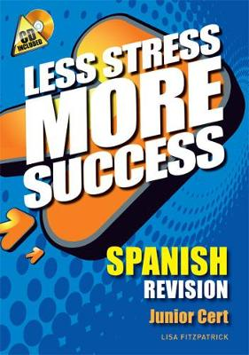 SPANISH Revision Junior Cert - Less Stress More Success (Paperback)