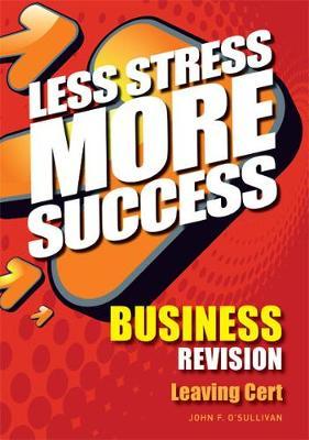 BUSINESS Revision Leaving Cert - Less Stress More Success (Paperback)