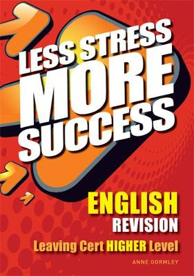 ENGLISH Revision Leaving Cert Higher Level - Less Stress More Success (Paperback)