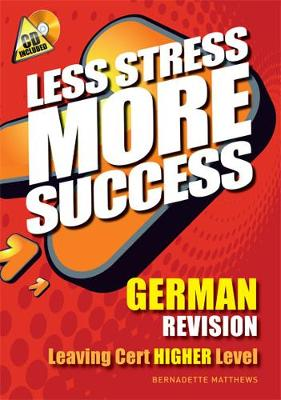 GERMAN Revision Leaving Cert Higher Level - Less Stress More Success (Paperback)