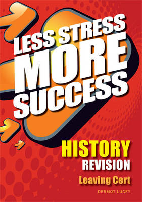 History Revision Leaving Certificate - Less Stress More Success (Paperback)