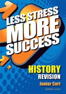 HISTORY Revision Junior Cert - Less Stress More Success (Paperback)