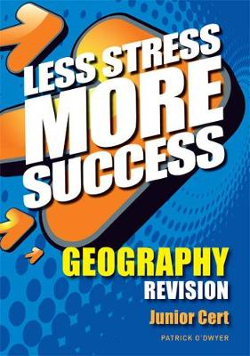 GEOGRAPHY Revision Junior Cert - Less Stress More Success (Paperback)