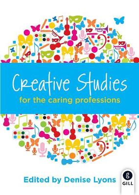 Creative Studies for the Caring Professions (Paperback)