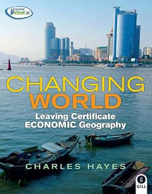 Changing World: Leaving Certificate Economic Geography - Changing World (Paperback)