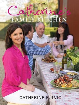 Catherine's Family Kitchen (Hardback)