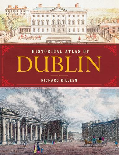 Historical Atlas of Dublin (Paperback)