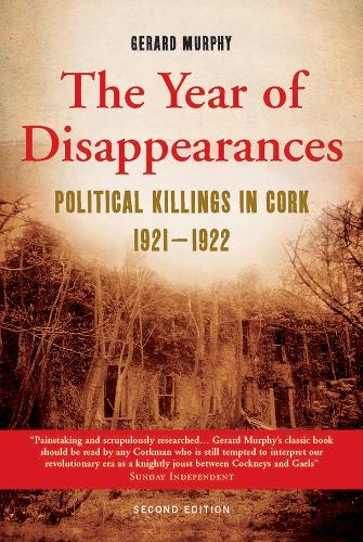 The Year of Disappearances: Political Killings in Cork 1921-1922 (Paperback)