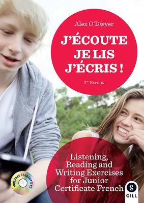 J'ecoute, Je lis, J'ecris: Listening, Reading and Writing Exercises for Junior Certificate French (Paperback)