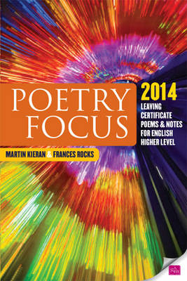 Poetry Focus 2014: Leaving Certificate Poems & Notes for English Higher Level (Paperback)