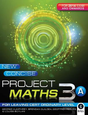 New Concise Project Maths 3A: for Leaving Certificate Ordinary Level - Project Maths (Paperback)