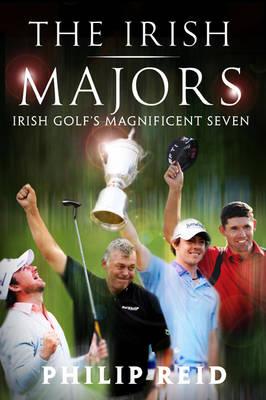 The Irish Majors: Irish Golf's Magnificent Seven (Paperback)