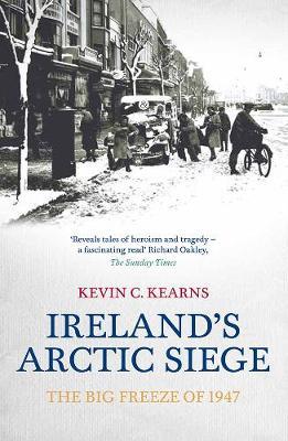Ireland's Arctic Siege: The Big Freeze of 1947 (Paperback)