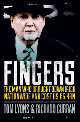 Fingers: The Man Who Brought Down Irish Nationwide and Cost Us EURO5.4bn (Paperback)