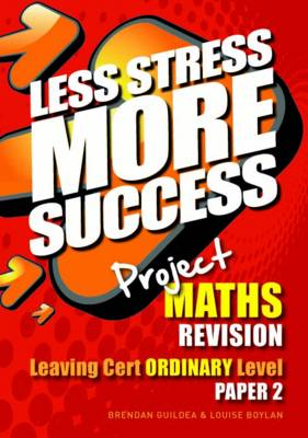 Project MATHS Revision Leaving Cert Ordinary Level Paper 2 - Less Stress More Success (Paperback)
