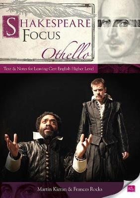 Shakespeare Focus: Othello: Text and Notes for Leaving Certificate English Higher Level (Paperback)