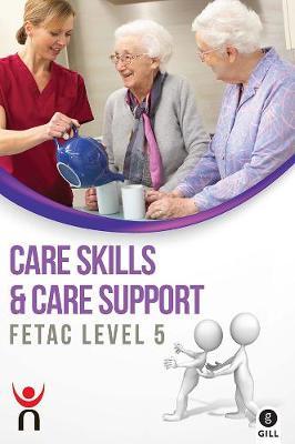 Care Skills & Care Support: FETAC Level 5 (Paperback)