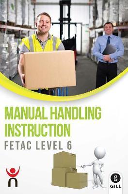 Manual Handling Instruction: FETAC Level 6 (Paperback)
