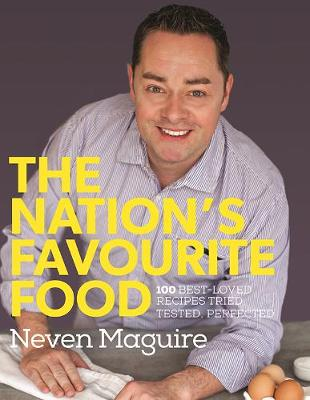 The Nation's Favourite Food: 100 Best-Loved Recipes Tried, Tested, Perfected (Hardback)