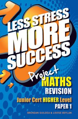 Project MATHS Revision Junior Cert Higher Level Paper 1 - Less Stress More Success (Paperback)