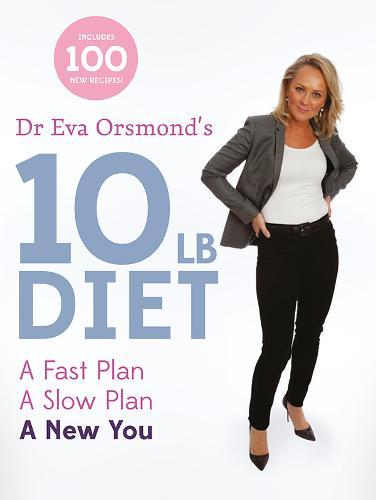 Dr Eva Orsmond's 10 Lb Diet: A Fast Plan, A Slow Plan, A New You (Paperback)