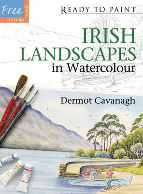 Ready to Paint Irish Landscapes in Watercolour (Paperback)