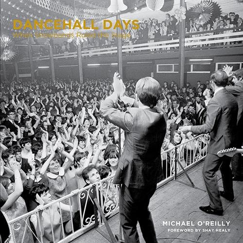 Dancehall Days: When Showbands Ruled the Stage (Hardback)