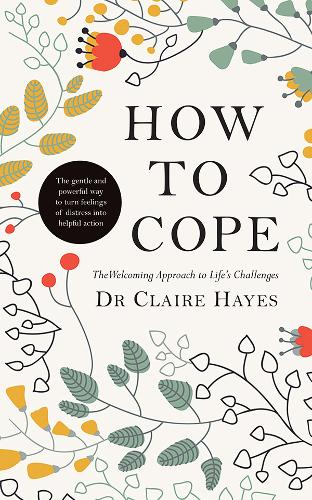 How to Cope: The Welcoming Approach to Life's Challenges (Paperback)