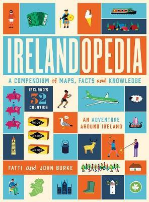 Irelandopedia: A Compendium of Maps, Facts and Knowledge (Hardback)