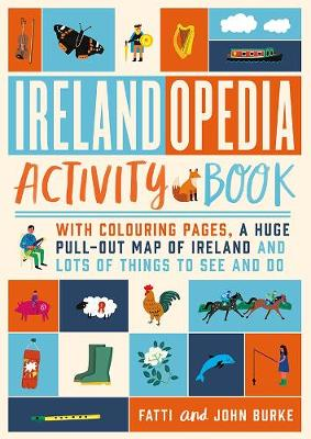Irelandopedia Activity Book: With colouring pages, a huge pull-out map of Ireland and lots of things to see and do (Paperback)