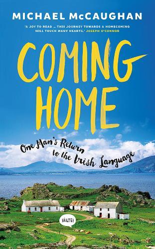 Coming Home: One man's return to the Irish Language (Paperback)