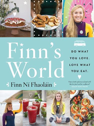 Finn's World: Do What You Love. Love What You Eat. (Hardback)