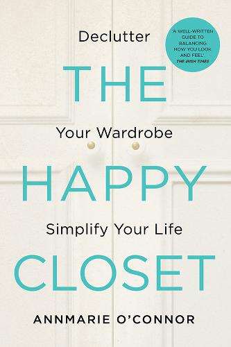 The Happy Closet: Declutter Your Wardrobe Simplify Your Life (Paperback)