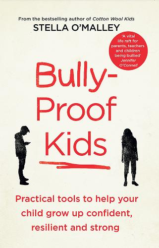 Bully-Proof Kids: Practical tools to help your child to grow up confident, resilient and strong (Paperback)