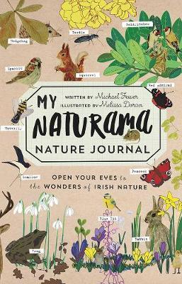 My Naturama Nature Journal: Open Your Eyes to the Wonders of Irish Nature (Paperback)