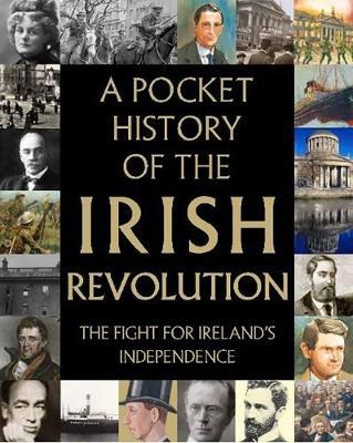 A Pocket History of the Irish Revolution (Hardback)