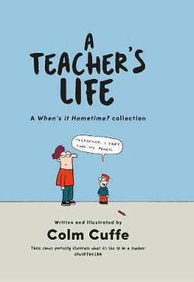 A Teacher's Life: A When's it Hometime Collection (Hardback)