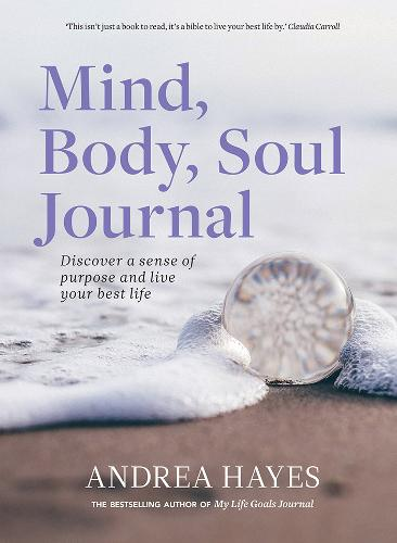 Mind, Body, Soul Journal: Discover a sense of purpose and live your best life (Paperback)
