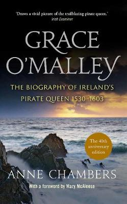 Grace O'Malley: The Biography of Ireland's Pirate Queen 1530-1603 (Paperback)