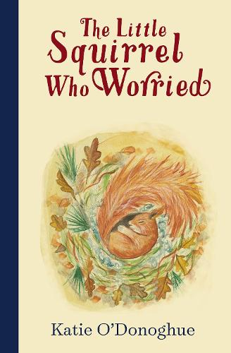 The Little Squirrel Who Worried (Hardback)