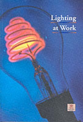 Lighting at work - Health and safety guidance HSG38 / HSG 38 (Paperback)