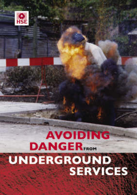 Avoiding Danger from Underground Services - Guidance Booklets HSG47  (Paperback)