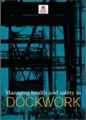Managing Health and Safety in Dockwork - Guidance booklet HSG 177 (Paperback)